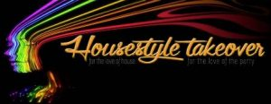0604 Housestyle Takeover