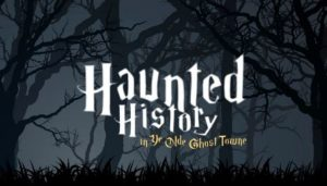 1027-haunted-history-in-ye-olde-ghost-towne